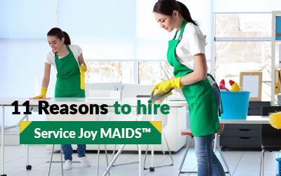 11 Reason to hire Service Joy MAIDS™